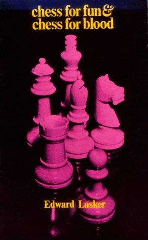 Chess for Fun and Chess for Blood