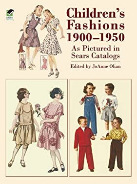 Children's Fashions 1900-1950 as Pictured in Sears Catalogs 9780486423258