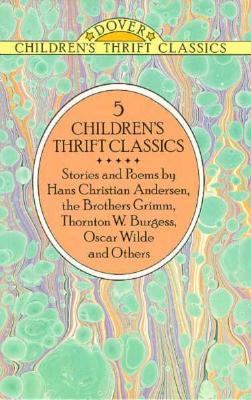 Children's Thrift Classics: The Ugly Duckling and Other Fairy Tales/The Adventures of Peter Cottontail/Sleeping Beauty and Other Fairy Tales/The H 9780486274027
