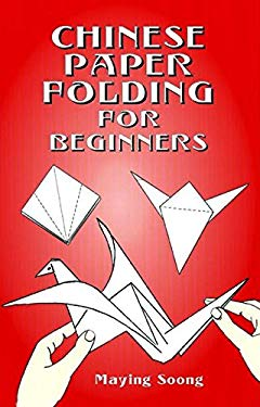 Chinese Paper Folding for Beginners 9780486418063
