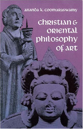 Christian and Oriental Philosophy of Art 9780486203782