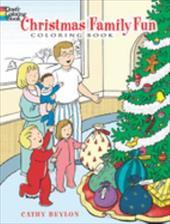 Christmas Family Fun Coloring Book 1604223