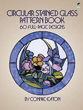 Circular Stained Glass Pattern Book: 60 Full-Page Designs 9780486248363