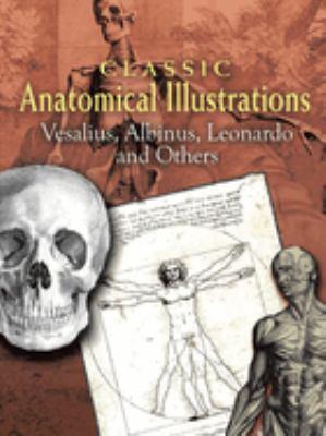 Classic Anatomical Illustrations: Vesalius, Albinus, Leonardo and Others 9780486461625