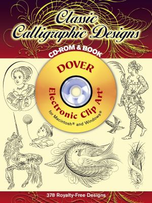 Classic Calligraphic Designs CD-ROM and Book [With CDROM] 9780486995168