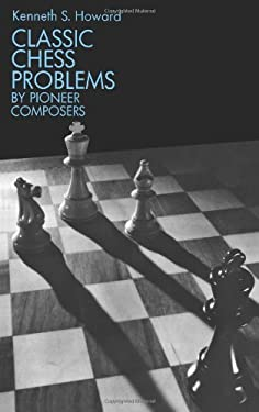 Classic Chess Problems by Pioneer Composers 9780486225227