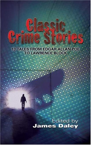 Classic Crime Stories: 13 Tales from Edgar Allan Poe to Lawrence Block 9780486456829