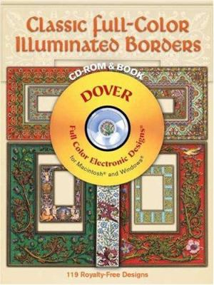 Classic Full-Color Illuminated Borders [With CDROM] 9780486996998
