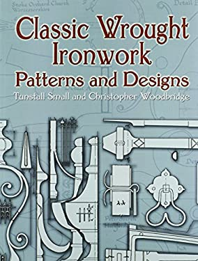 Classic Wrought Ironwork Patterns and Designs 9780486443645