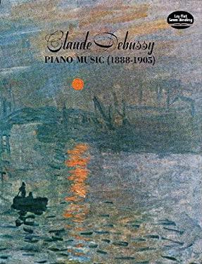 Claude Debussy Piano Music 1888-1905 9780486227719