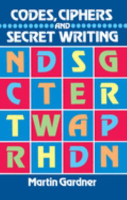 Codes, Ciphers and Secret Writing 9780486247618