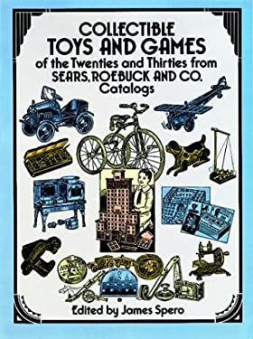 Collectible Toys and Games of the Twenties and Thirties: From Sears, Roebuck and Co. 9780486258270