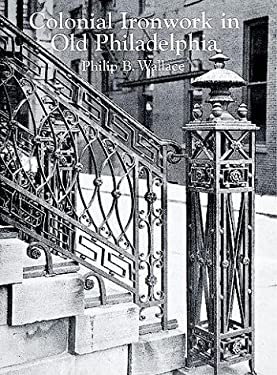 Colonial Ironwork in Old Philadelphia 9780486403007
