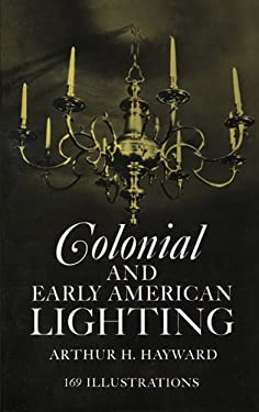 Colonial and Early American Lighting 9780486209753