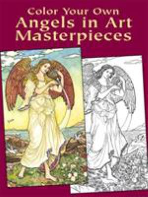 Color Your Own Angels in Art Masterpieces 9780486430386