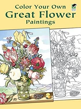 Color Your Own Great Flower Paintings 9780486433356
