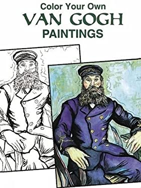 Color Your Own Van Gogh Paintings 9780486405704
