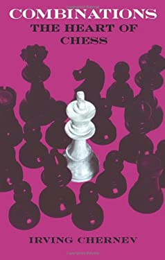 Combinations: The Heart of Chess 9780486217444