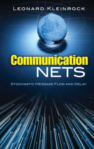 Communication Nets: Stochastic Message Flow and Delay 9780486458809