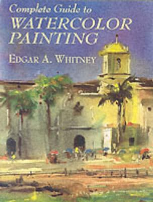 Complete Guide to Watercolor Painting 9780486417424