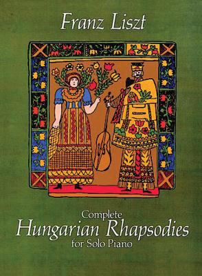 Complete Hungarian Rhapsodies for Solo Piano 9780486247441