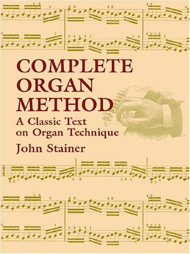 Complete Organ Method: A Classic Text on Organ Technique 9780486430799