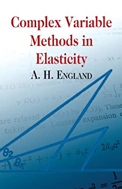 Complex Variable Methods in Elasticity 9780486432304