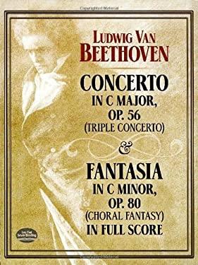 Concerto in C Major, Op. 56 (Triple Concerto): And Fantasia in C Minor, Op. 80 (Choral Fantasy) in Full Score 9780486401485