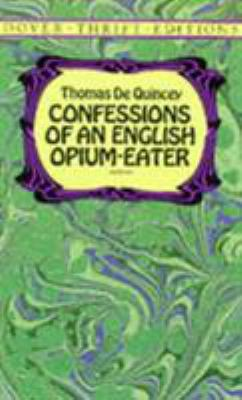Confessions of an English Opium Eater 9780486287423