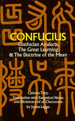 Confucian Analects, the Great Learning & the Doctrine of the Mean 9780486227467