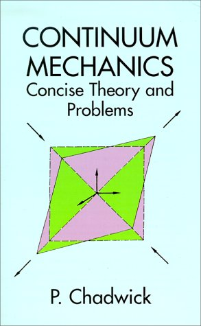 Continuum Mechanics: Concise Theory and Problems 9780486401805