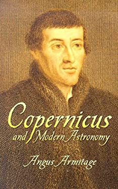 Copernicus and Modern Astronomy 9780486439075