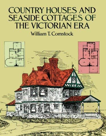 Country Houses and Seaside Cottages of the Victorian Era 9780486259727