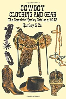 Cowboy Clothing and Gear: The Complete Hamley Catalog of 1942 9780486288413