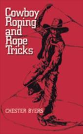 Cowboy Roping and Rope Tricks 1596198