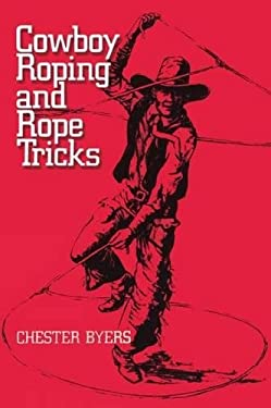 Cowboy Roping and Rope Tricks 9780486257112