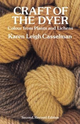Craft of the Dyer: Colour from Plants and Lichens 9780486276069