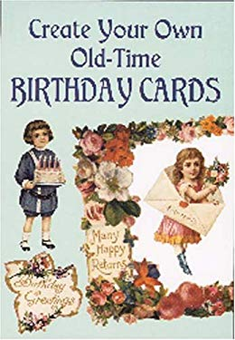Create Your Own Old-Time Birthday Cards [With 13 and 2 Blank] 9780486410838
