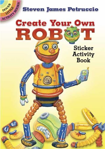Create Your Own Robot: Sticker Activity Book 9780486448787
