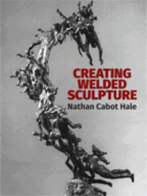 Creating Welded Sculpture 9780486281353
