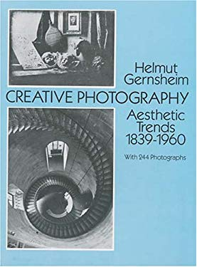 Creative Photography: Aesthetic Trends 1839-1960 9780486267500