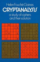 Cryptanalysis: A Study of Ciphers and Their Solution 1592577