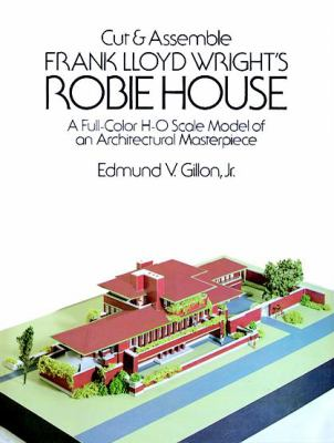 Cut & Assemble Frank Lloyd Wright's Robie House 9780486253688