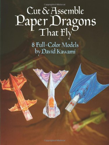 Cut & Assemble Paper Dragons That Fly 9780486253251