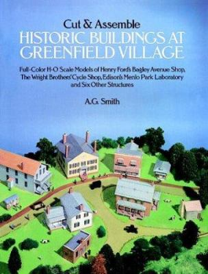 Cut and Assemble Historic Buildings at Greenfield Village: Full-Color, H-O Scale Models of Henry Ford's Bagley Avenue Shop, the Wright Brother's Cycle 9780486256351
