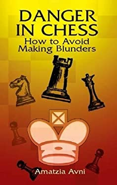 Danger in Chess: How to Avoid Making Blunders 9780486424217