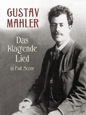 Das Klagende Lied in Full Score 9780486413846