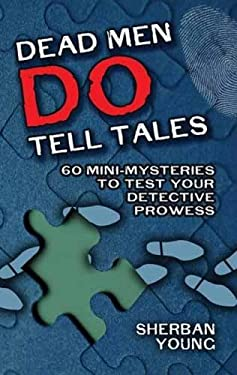 Dead Men Do Tell Tales: 60 Mini-Mysteries to Test Your Detective Prowess 9780486478937