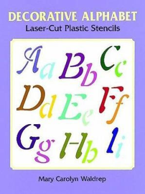 Decorative Alphabet Laser-Cut Plastic Stencils 9780486402864