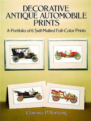 Decorative Antique Automobile Prints: A Portfolio of 6 Self-Matted Full-Color Prints 9780486268521